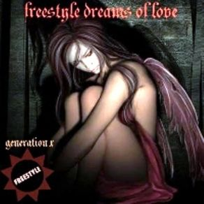 Freestyle - Dreams of Love