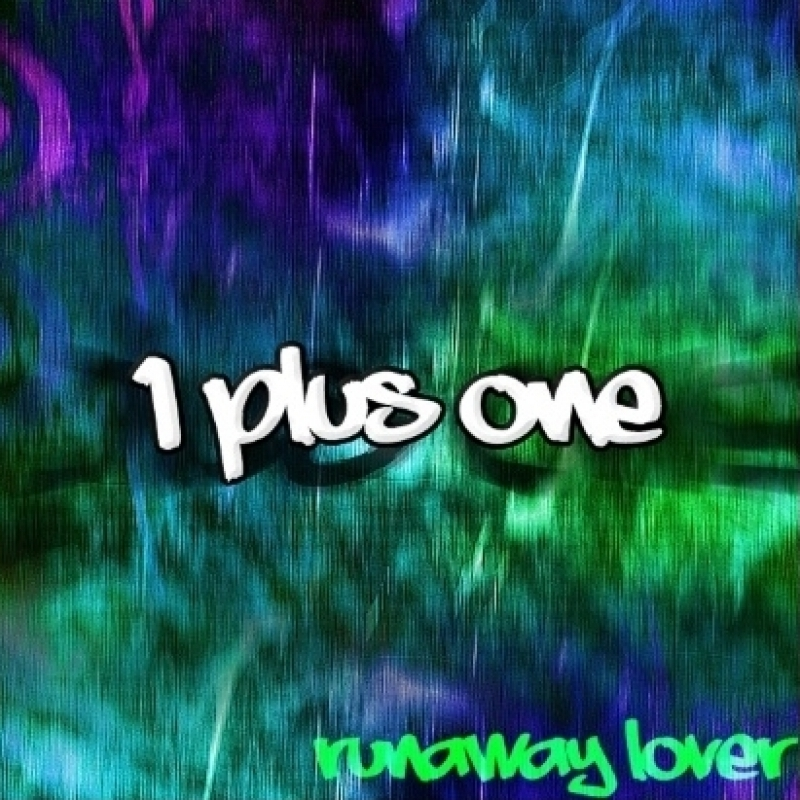 1 Plus One - Runaway Lover